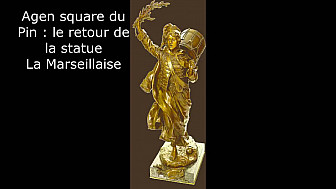 Agen : le retour de la statue La Marseillaise @villeagen