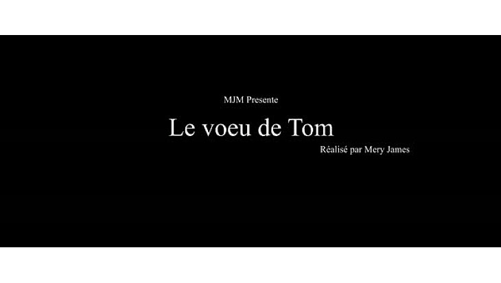 ' Le voeu de Tom' un film de Mery James