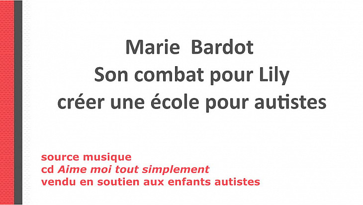 Marie Bardot : Création d'une école pour autiste.