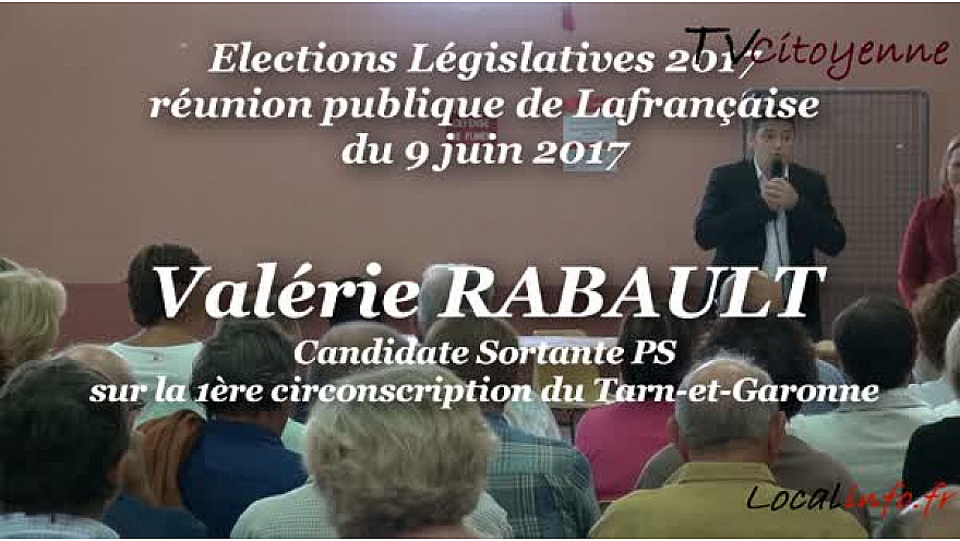Valérie RABAULT candidate Sortante PS sur la 1ère circo du Tarn-et-Garonne dernier meeting à Lafrançaise le 9 juin 2017 @Valerie_Rabault