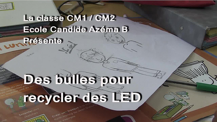 Atelier Web Reporter CINOR - Des bulles pour recycler des LED - CM1/CM2 Ecole Candide Azema B